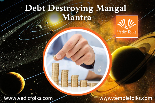 Debt Destroying mangal Mantra - Vedicfolks Blog