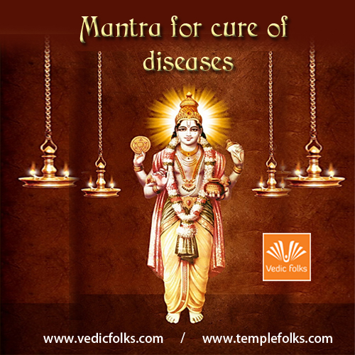 Mantra for the cure of diseases - Vedicfolks