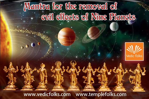 Mantra for removal of Evil Effects of Nine Planets - Vedicfolks