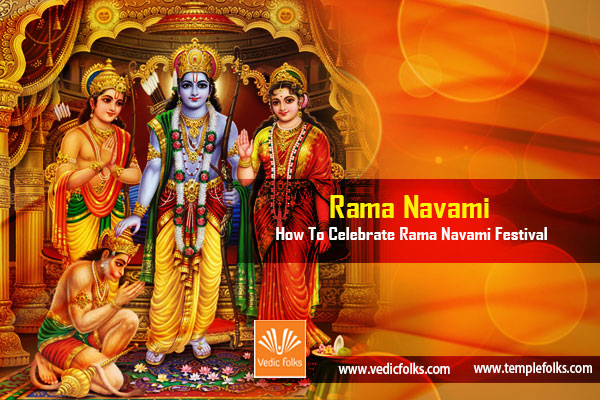 How To Celebrate Rama Navami Festival