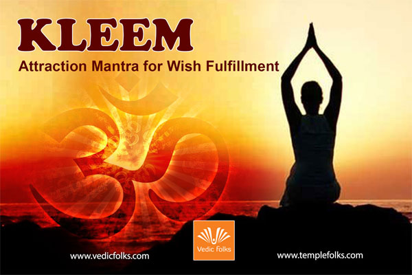 Kleem – Attraction Mantra for Wish Fulfillment
