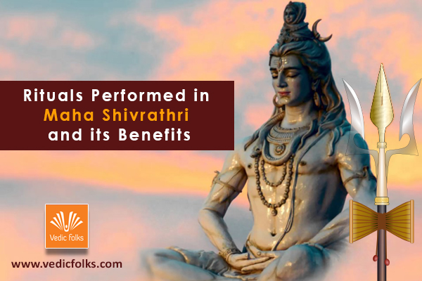 Rituals Performed in Maha Shivrathri and its Benefits